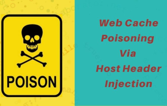 Web Cache Poisoning – Through Host Header Injectio