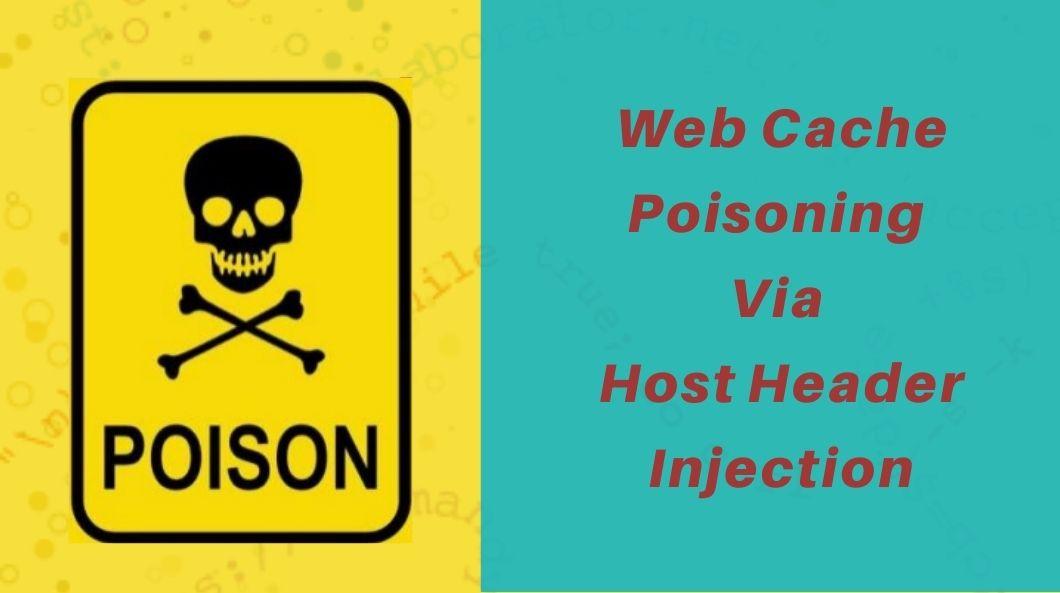 Web Cache Poisoning – Through Host Header Injectio