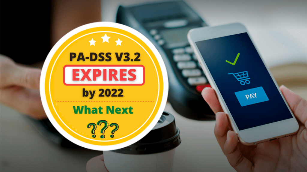 PA-DSS Expires by 2022