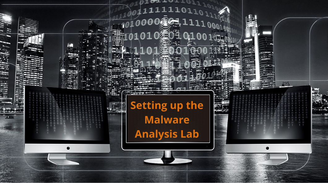 Setting up the Malware Analysis Lab