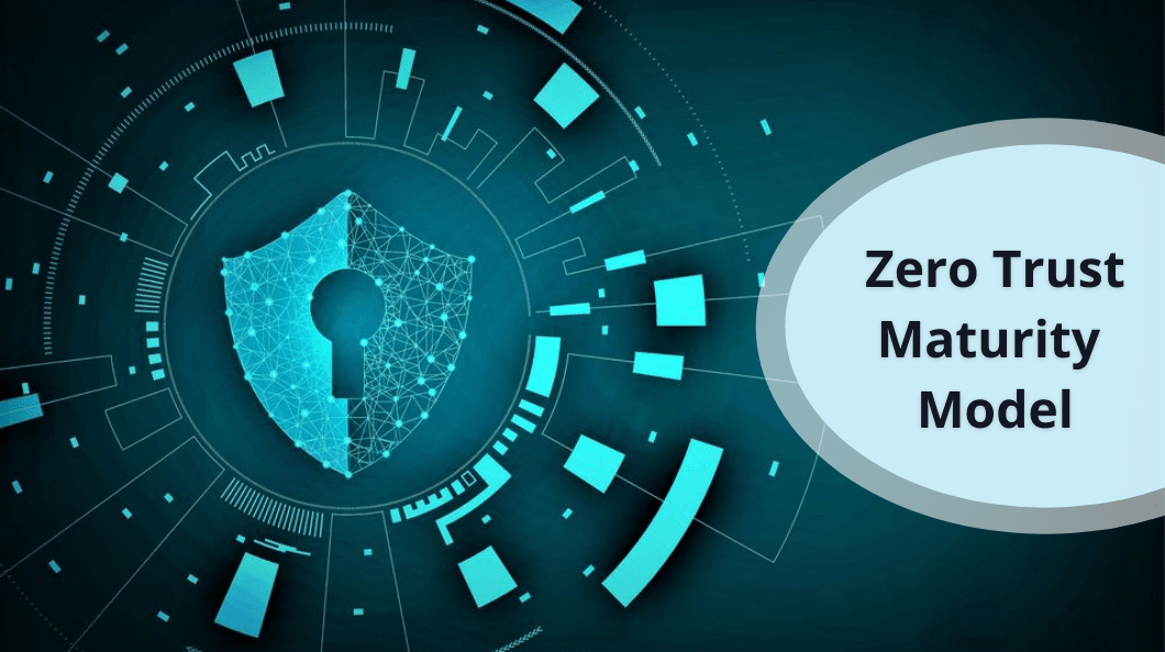 Zero Trust Maturity Model