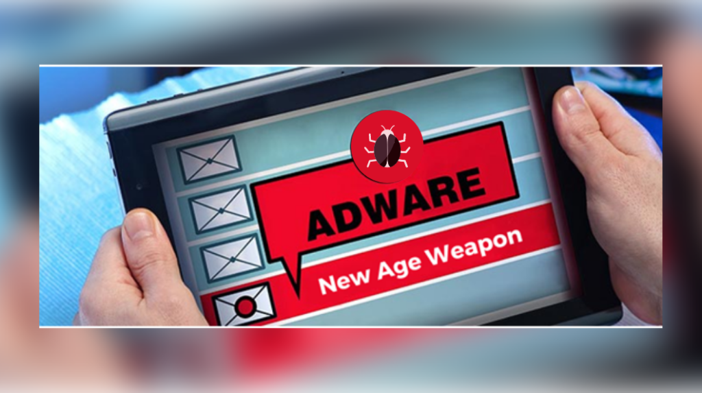 Adware – New Age Weapon